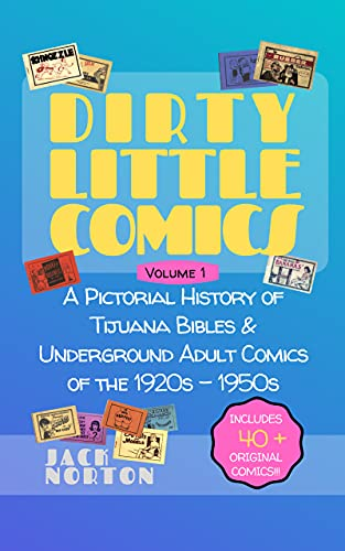 Dirty Little Comics, Volume 1: A Pictorial History of...