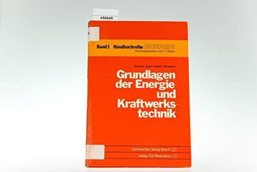 Grundlagen der Energie- und Kraftwerkstechnik.