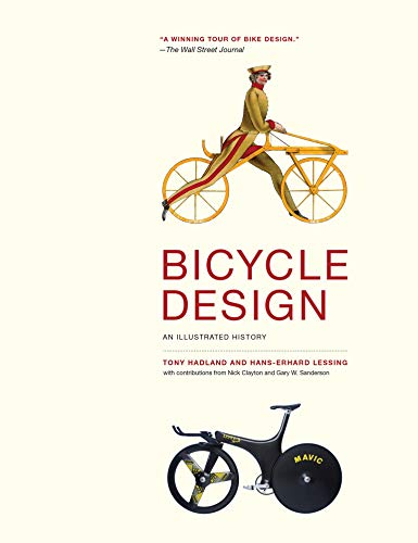Bicycle Design: An Illustrated History (The MIT Press)