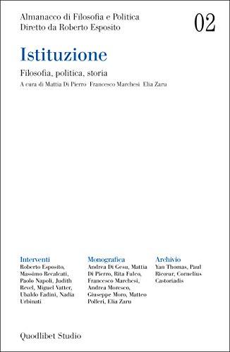 Almanacco di filosofia e politica. Istituzione. Filosofia, politica, storia (2020) (Vol. 2)