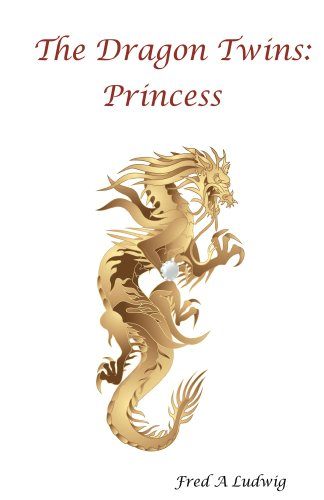 Book: The Dragon Twins - Princess by Fred A. Ludwig