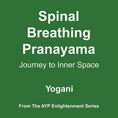 Spinal Breathing Pranayama - Journey to Inner Space audiobook cover art