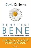Sentirsi bene: Il metodo per curare la depressione senza farmaci