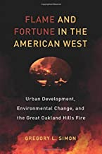 Flame and Fortune in the American West (Critical Environments: Nature, Science, and Politics)