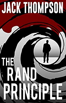 The Rand Principle: A Political Thriller by [Jack Thompson]