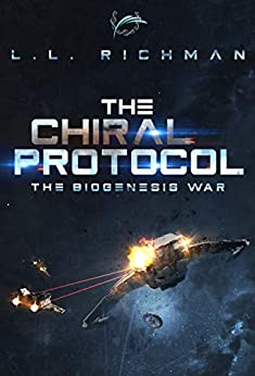 The Chiral Protocol – A Military Science Fiction Thriller: Biogenesis War Book 2 (The Biogenesis War) by [L.L. Richman]