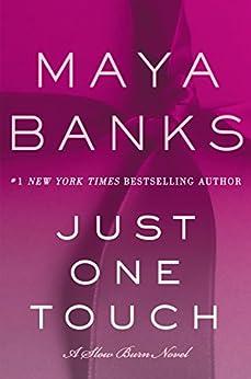 Just One Touch: A Slow Burn Novel (Slow Burn Novels Book 5) by [Maya Banks]