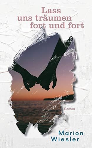 Lass uns träumen fort und fort: Ein Orcas Island Roman (Marion Wieslers Orcas Island Romane)