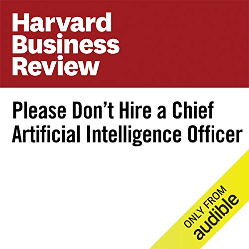 Please Don't Hire a Chief Artificial Intelligence Officer audiobook cover art