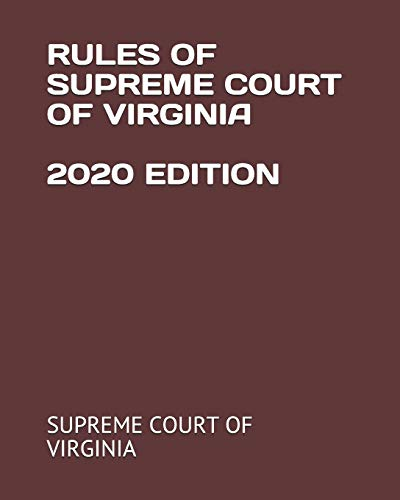 Compare Textbook Prices for RULES OF SUPREME COURT OF VIRGINIA 2020 EDITION  ISBN 9798692052308 by OF VIRGINIA, SUPREME COURT,BRANDT, ERIN