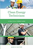 Clean Energy Technicians (Practical Career Guides)