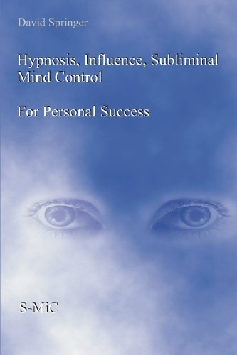 Compare Textbook Prices for Hypnosis, Influence, Subliminal Mind Control For Personal Success  ISBN 9781419658228 by Springer, David