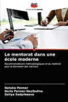 Le mentorat dans une école moderne: Recommandations méthodologiques et du matériel pour la formation des mentors