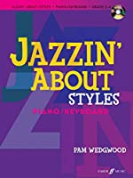 Jazzin' About Styles: Piano / Keyboard, Grade 2-4 (Faber Edition: Jazzin' About)