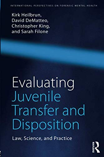 Evaluating Juvenile Transfer and Disposition (International Perspectives on Forensic Mental Health)