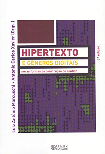 Hipertexto e gêneros digitais: novas formas de construção do sentido