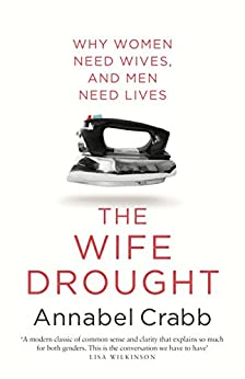 The Wife Drought by [Annabel Crabb]
