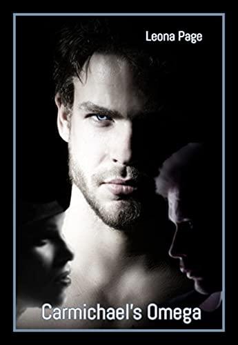Carmichael's Omega: A MMF Wolf Shifter Erotic Romance (Not Quite An Alpha)...