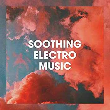 Soothing Electro Music