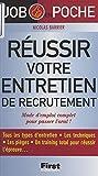 Réussir votre entretien de recrutement: Mode d'emploi complet pour passer l'oral ! (French Edition)
