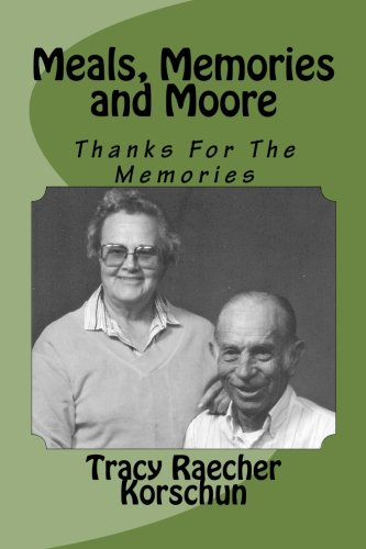 Meals, Memories and Moore: Thanks For The Memories (Volume 1)
