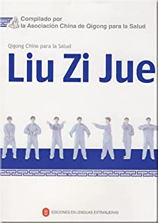 Liu Zi Jue - Qigong chino para la salud (Spanish Edition)