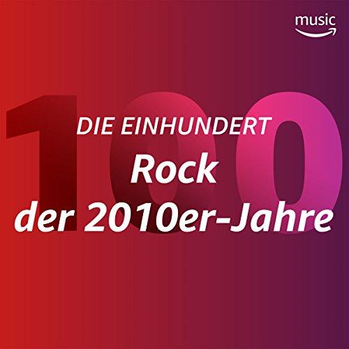 Die Einhundert: Rock der 2010er-Jahre