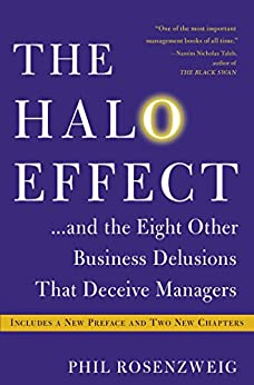 The Halo Effect: ... and the Eight Other Business Delusions That Deceive Managers by [Phil Rosenzweig]