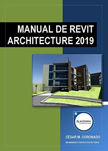 MANUAL DE REVIT ARCHITECTURE 2019 (Spanish Edition)