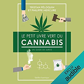Le Petit Livre vert du cannabis     Un guide de survie              Written by:                                                                                                                                 Tristan Péloquin,                                                                                        Philippe Mercure                               Narrated by:                                                                                                                                 Tristan Peloquin                      Length: 3 hrs and 23 mins     11 ratings     Overall 4.5