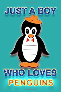 Just A Boy Who Loves Penguins: Lined Notebook, Journal, Cute Primary Composition Notebook Gift For Boys