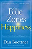 The Blue Zones of Happiness: Lessons From the World's Happiest People (Blue Zones, The)
