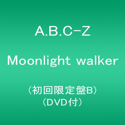 Moonlight walker(初回限定盤B)(DVD付)