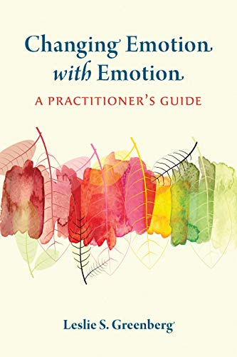 Compare Textbook Prices for Changing Emotion With Emotion: A Practitioner's Guide 1 Edition ISBN 9781433834691 by Greenberg PhD, Leslie S.