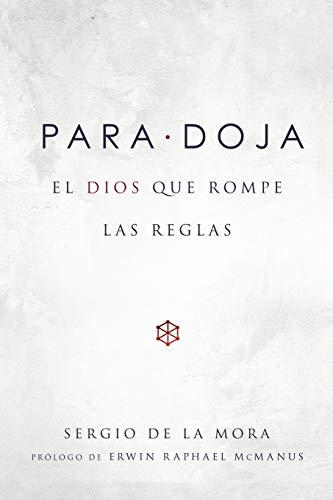 Paradoja: El Dios Que Rompe Las Reglas (Spanish Language Edition, Paradox (Spanish))