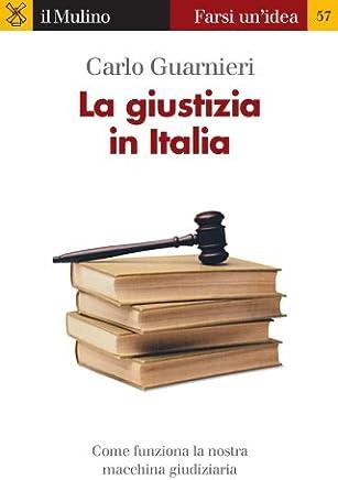 La giustizia in Italia (Farsi unidea Vol. 57)