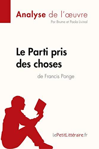 Le Parti pris des choses de Francis Ponge (Analyse de l\'œuvre)