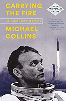 Carrying the Fire: 50th Anniversary Edition by [Michael Collins]