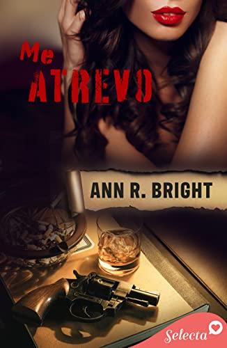 Me atrevo de Ann R. Bright