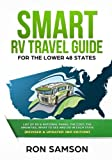 Smart RV Travel Guide For The Lower 48 States: List of RV, State, and National Parks, with Amenities, Contact Information, Suggested Routes, and What to See and Do in Each State 1