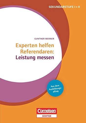 Experten helfen Referendaren: Leistung messen. Sekundarstufe I und II: Leistung messen - Buch mit Materialien über Webcode (Experten helfen Referendaren - Sekundarstufe I und II)
