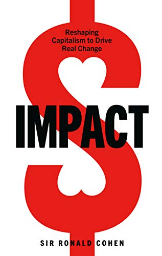 Impact: Reshaping capitalism to drive real change (English Edition)