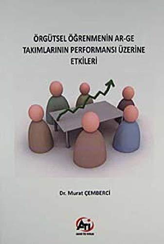 Örgütsel Öğrenmenin Ar-Ge Takımlarının Performansı Üzerine Etkileri