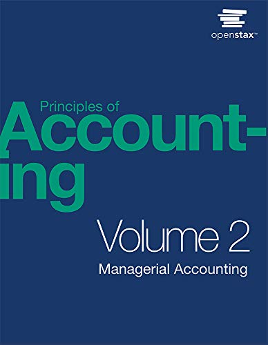 Compare Textbook Prices for Principles of Accounting Volume 2 - Managerial Accounting by OpenStax paperback version, B&W  ISBN 9781593995959 by OpenStax