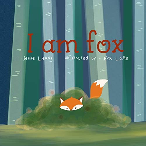 I am fox: Kids Book, Picture Books, Ages 3-5, Ages 2-6, Preschool Books, Baby Books, Children's Bedtime Story (Funny Fox Book 1) (English Edition)