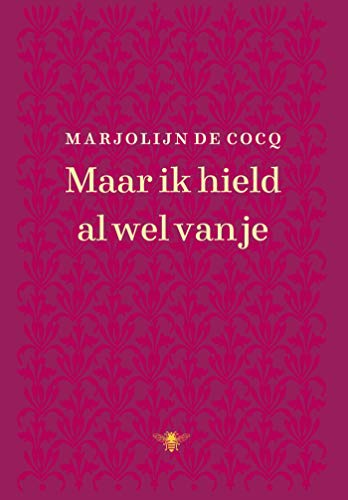 Maar ik hield al wel van je (Dutch Edition)
