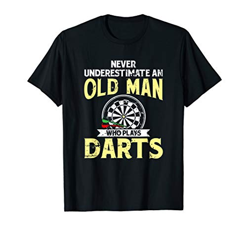 Never underestimate an old man who plays darts t-shirt