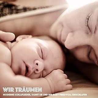 Wir träumen - Moderne Schlaflieder, damit Sie und Ihr Baby friedvoll einschlafen                   Autor:                                                                                                                                 Eva-Maria Herzig                               Sprecher:                                                                                                                                 Stephan Müller                      Spieldauer: 1 Std. und 58 Min.     4 Bewertungen     Gesamt 5,0