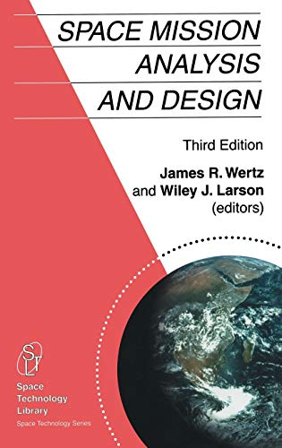 Space Mission Analysis and Design (Space Technology Library, 8)