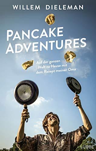 Pancake Adventures: Auf der ganzen Welt zu Hause mit dem Rezept meiner Oma